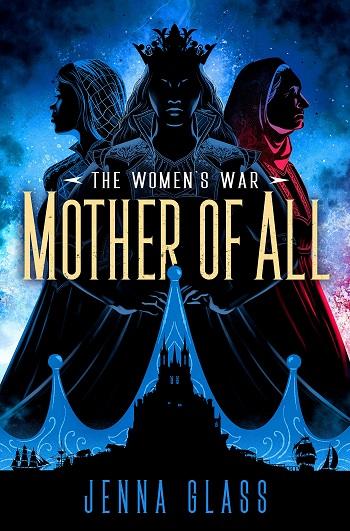 The Women's War. Mother of All. Jenna Glass.
