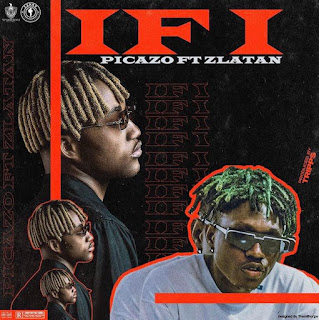 [Music] Picazo Ft Zlatan – If I