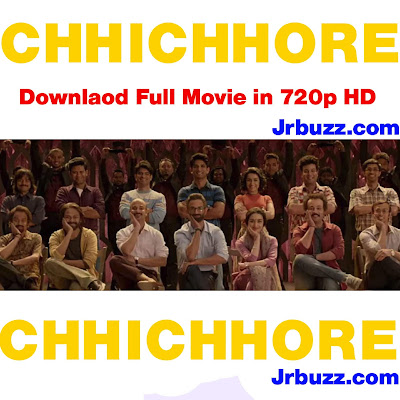 CHHICHHORE Hindi (2019) Full  Movie Download in HD  720p