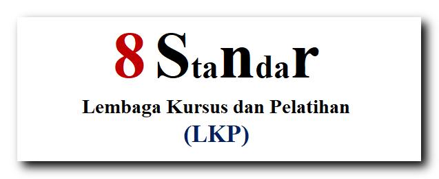 8 Standar Lembaga Kursus dan Pelatihan (LKP)