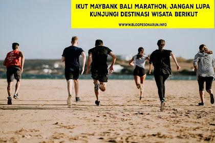 Ikut Maybank Bali Marathon, Jangan lupa Kunjungi Destinasi Wisata Berikut