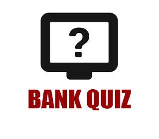 Bank Quiz