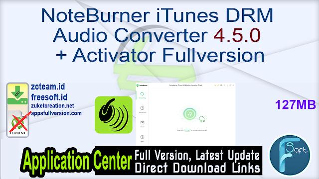 NoteBurner iTunes DRM Audio Converter 4.5.0 + Activator Fullversion