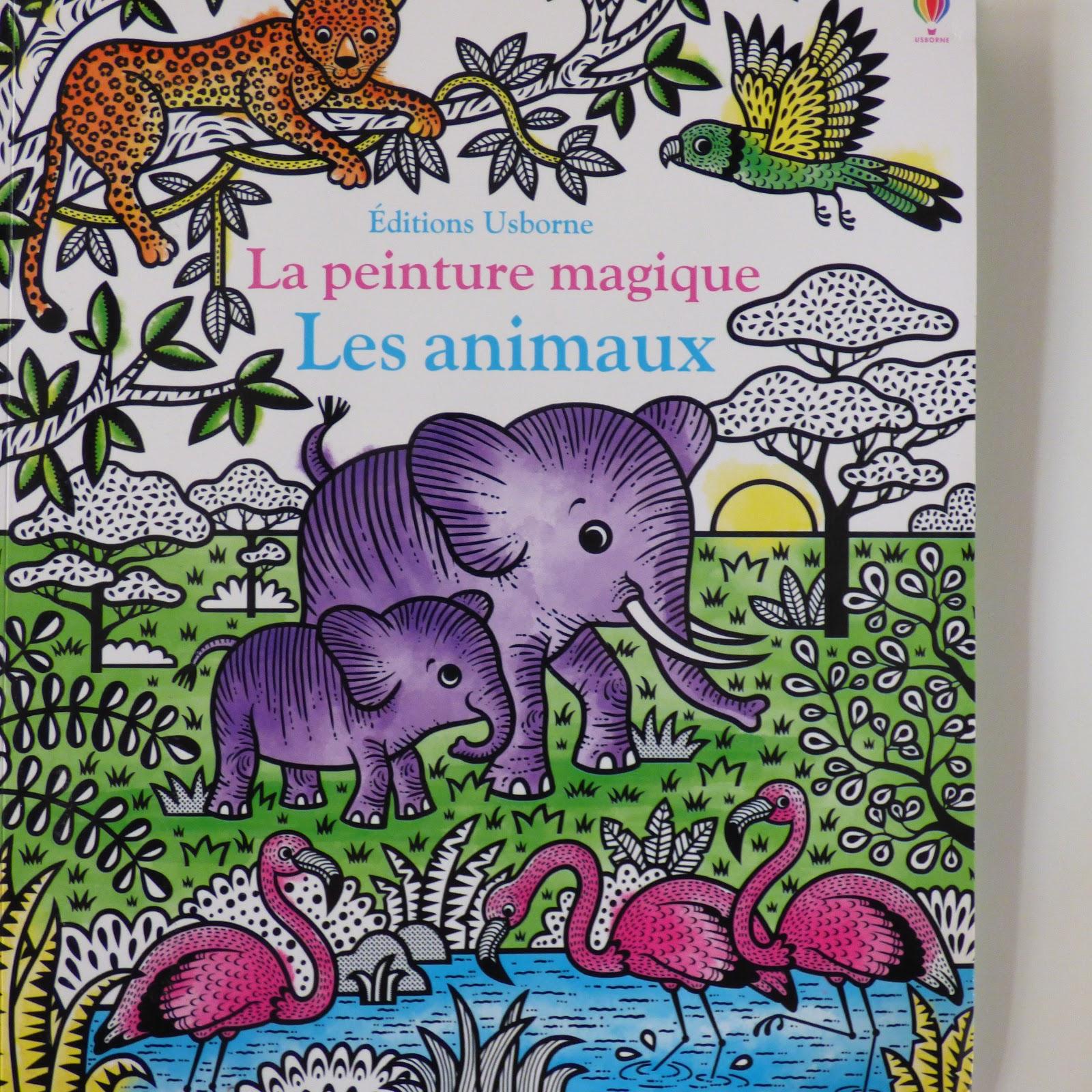 La Peinture Magique Les Animaux Des Editions Usborne Petits Genies En Herbe