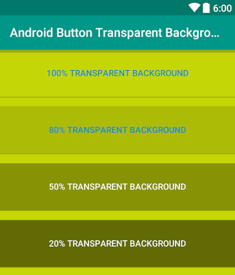 Android Example: How to Make/Create Transparent Background of Android Button