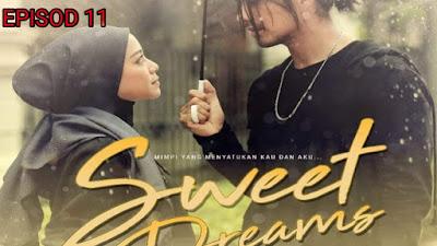 Tonton Drama Sweet Dreams Episod 11