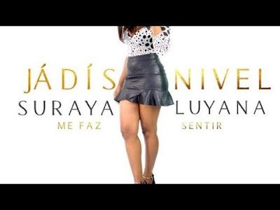 "Suraya Luyana Feat. Yola Semedo - Me Faz Sentir "" Kizomba"""