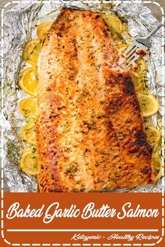 This healthy baked salmon in foil is the best way to feed a crowd Baked Garlic Butter Salmon