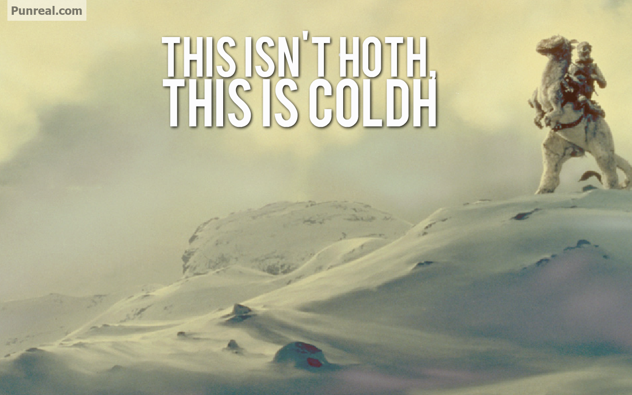 Coldh Instead of Hoth Star Wars Pun