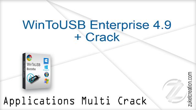 WinToUSB Enterprise 4.9 + Crack     |  13 MB