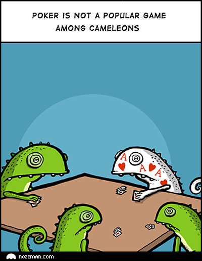 why chameleons dont play poker