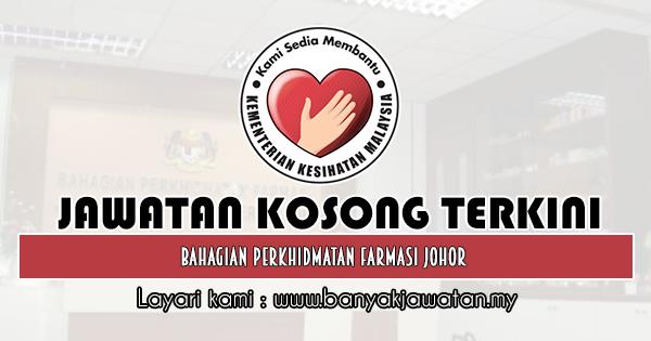 Jawatan Kosong 2020 di Bahagian Perkhidmatan Farmasi Johor