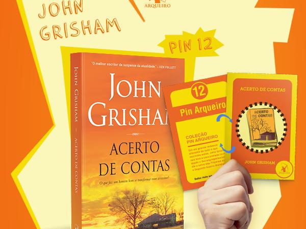 Coleção Pin Arqueiro: Acerto de Contas, de John Grisham, autor com mais de 40 livros publicados
