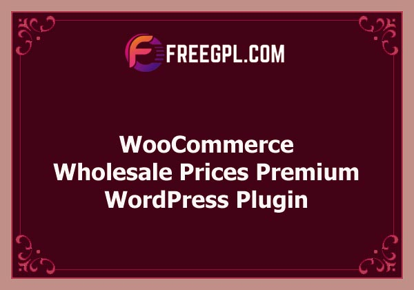 WooCommerce Wholesale Prices Premium Nulled Download Free