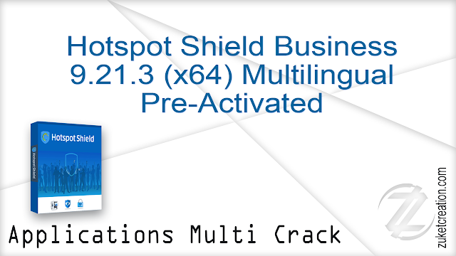 Hotspot Shield Business 9.21.3 (x64) Multilingual Pre-Activated