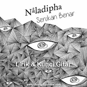 Chord Kunci Gitar Naladipha Serukan Benar