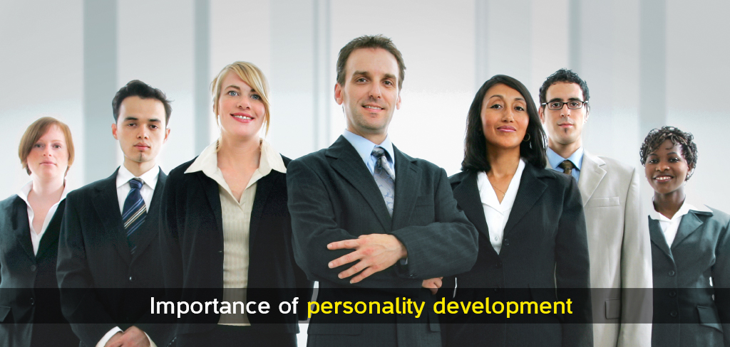 the importance of self confidence for the development of personality Personality development doesn't only involve your inner self but also having seen the importance of personality development and decided to build confidence.