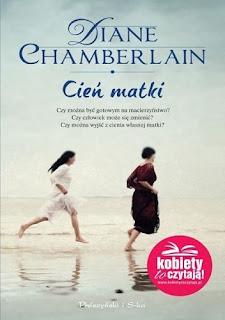 """Cień matki"" Diane Chamberlain"