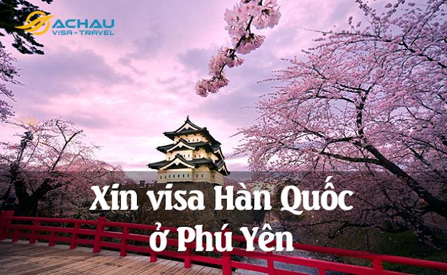Xin visa Hàn Quốc ở Phú Yên như thế nào ?