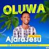 Music: OLUWA - Ajara Jesu