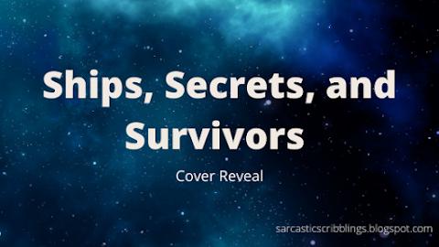 Ships, Secrets, And Survivors // Cover Reveal