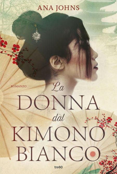 """Immagine di copertina del romanzo """"La donna dal kimono bianco"""" di Ana Johns"""