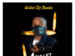 DOWNLOAD MIXTAPE: Dj Bastic - 1 Bullet Mixtape
