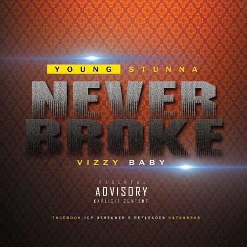 http://www.mediafire.com/file/j3sx94r320clypc/Viiizzy_Baby_-_Young_Stunna_Never_Broke_%2528Rap%2529.mp3/file