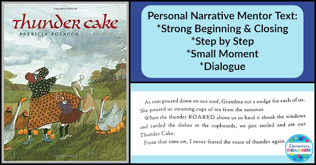 Thundercake is a great mentor text for personal narratives.  It has everything from a strong beginning, to telling the story step by step, to an ending that gives the readers closure.