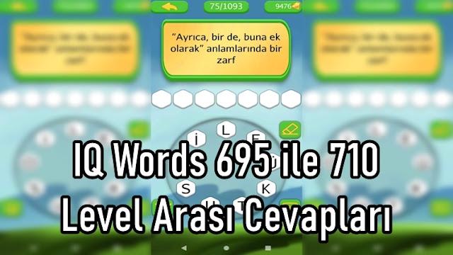 IQ Words 695 ile 710 Level Arasi Cevaplari