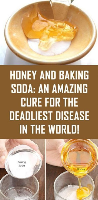 Honey And Baking Soda: An Amazing Cure For The Deadliest Disease In The World