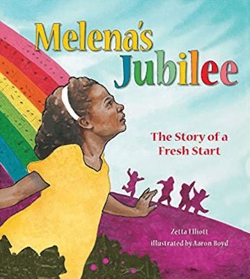 Melena's Jubilee: The Story of a Fresh Start by Zetta Elliott