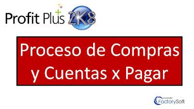 Proceso Compras y CxP con Profit Plus Administrativo 2K8