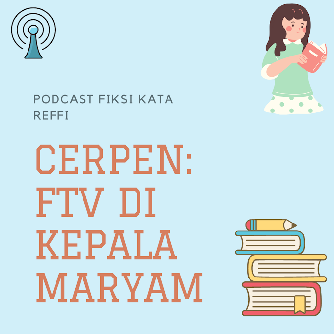 [Podcast] FTV di Kepala Maryam