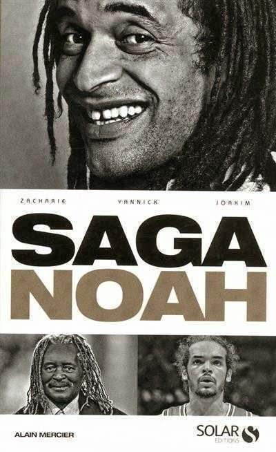 Saga Noah: réussite sportive d'une dynastie