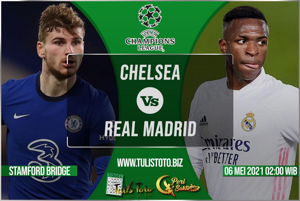 Prediksi Chelsea vs Real Madrid 06 Mei 2021