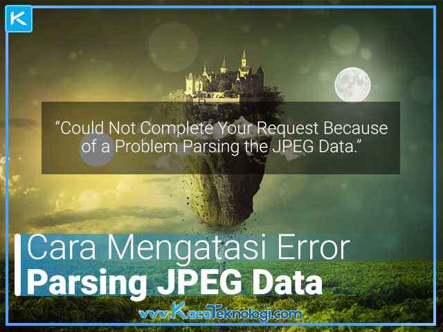 "Pada artikel ini dijelaskan mengenai cara mengatasi error parsing jpeg pada photoshop atau mengatasi pesan error ""Could Not Complete Your Request Because of a Problem Parsing the JPEG Data."". hanya dengan menggunakan paint."