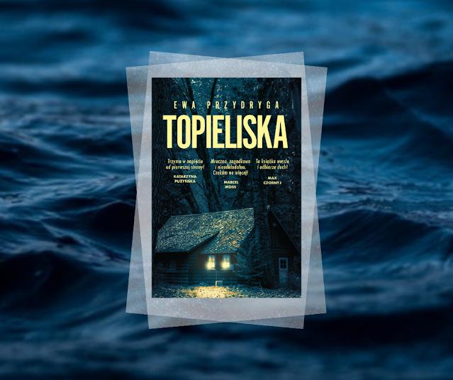 #525. Topieliska | Ewa Przydryga