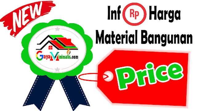 Update Info Terbaru Daftar Harga Material Bagunan