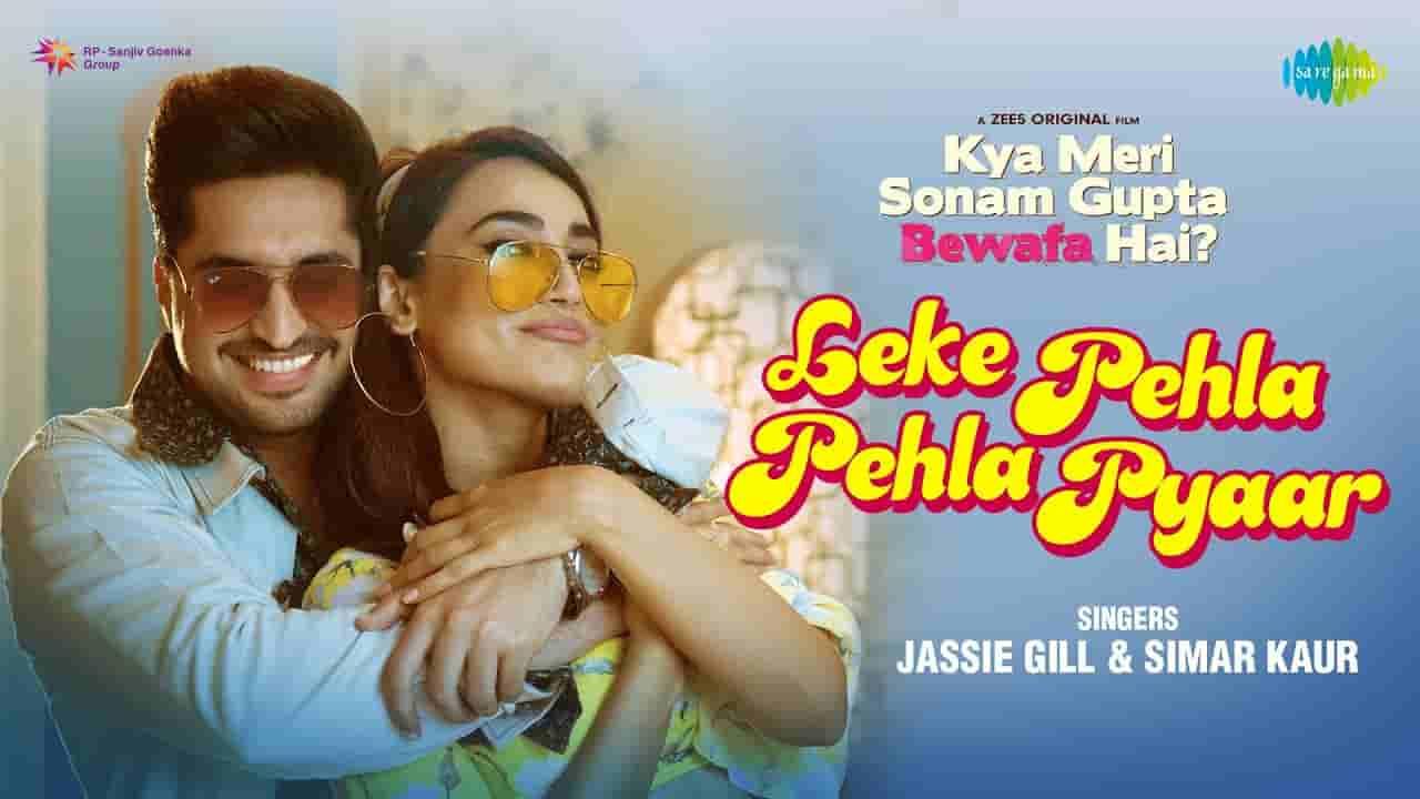 Leke pehla pehla pyar lyrics Jassie Gill x Simar Kaur Hindi Song