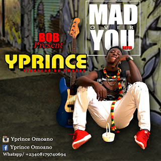 "Music: YPrince - ""Mad Over You"" (refill) @MP3MAGA"