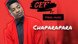 CEF feat. Viber Music - Chaparapara baixar músicas grátis, download mp3, musicas novas, free download, nova música, descarregar musica