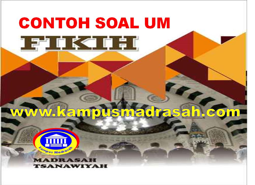 Soal Ujian Madrasah  Fiqih