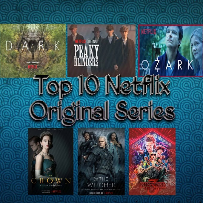 Top 10 Netflix Original Series | Best Shows On Netflix