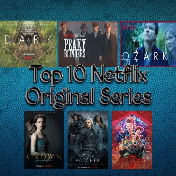 Top 10 Netflix Original Series | Best Shows On Netflix