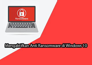 Mengaktifkan Anti Ransomware