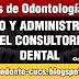 Diseño y Administración del Consultorio Dental