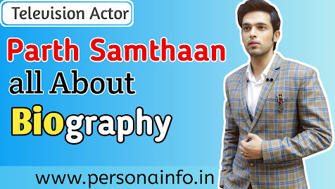 Parth Shamthaan Biography by Personsinfo.in