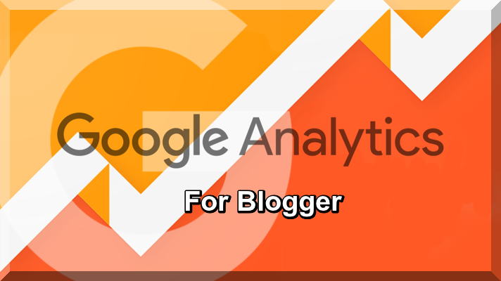 How to Add Google Analytics Tracking Code to Blogger Blog