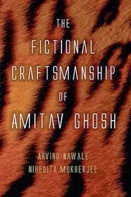 The Fictional Craftmanship Of Amitav Ghosh